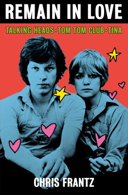 Remain in Love: Talking Heads, Tom Tom Club, Tina Cover Image
