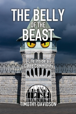 The Belly of the Beast: Life Inside a Gated Community Cover Image