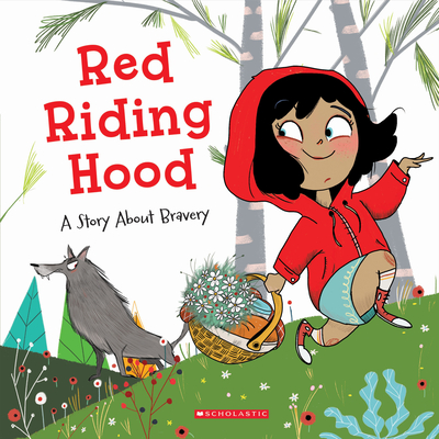 Red Riding Hood (Tales to Grow By): A Story About Bravery Cover Image