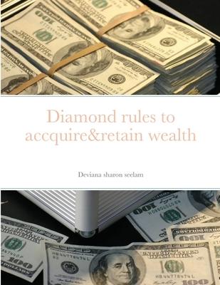 Diamond rules to accquire&retain wealth Cover Image