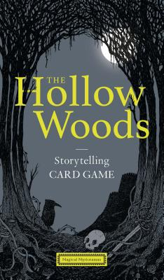 The Hollow Woods: Storytelling Card Game (Magical Myrioramas) Cover Image