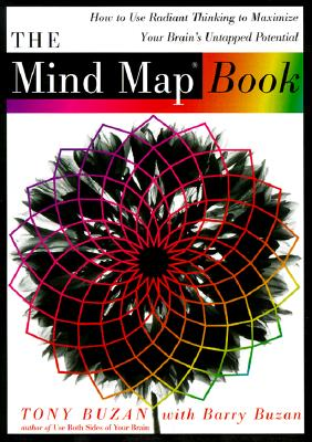 The Mind Map Book: How to Use Radiant Thinking to Maximize Your Brain's Untapped Potential Cover Image
