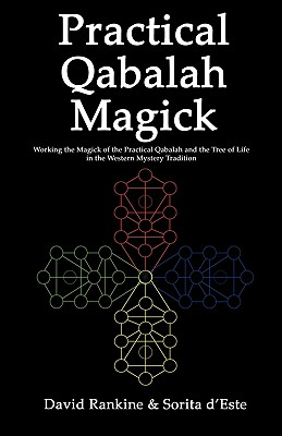 Practical Qabalah Magick: Working the Magic of the Practical Qabalah and the Tree of Life in the Western Mystery Tradition (Practical Magick) Cover Image