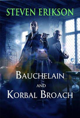 Bauchelain and Korbal Broach: Three Short Novels of the Malazan Empire, Volume One (Malazan Book of the Fallen) Cover Image