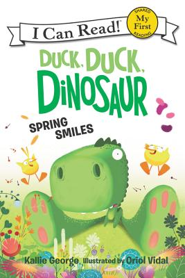 Duck, Duck, Dinosaur: Spring Smiles (My First I Can Read) Cover Image