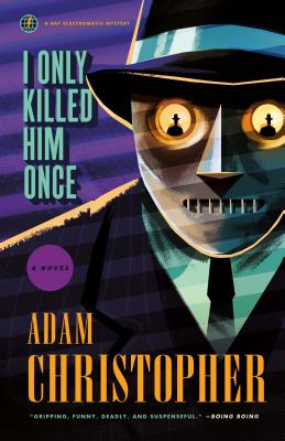 I Only Killed Him Once: A Ray Electromatic Mystery (Ray Electromatic Mysteries #3) Cover Image