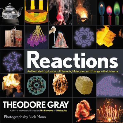 Reactions: An Illustrated Exploration of Elements, Molecules, and Change in the Universe Cover Image