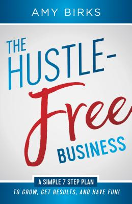 The Hustle-Free Business Cover Image