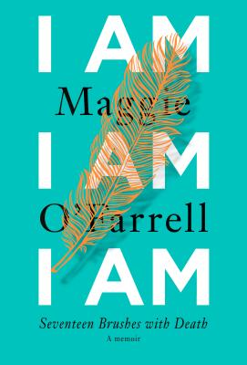 I Am, I Am, I Am: Seventeen Brushes with Death Cover Image