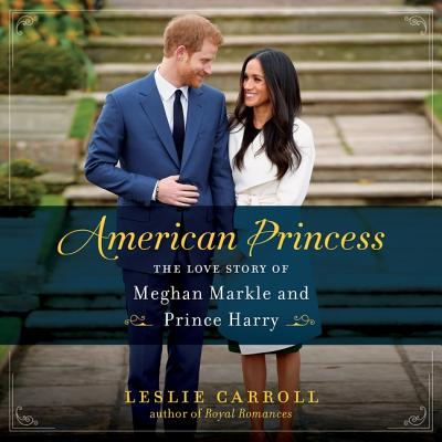 American Princess: The Love Story of Meghan Markle and Prince Harry Cover Image