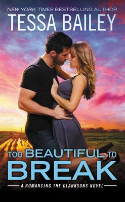Too Beautiful to Break (Romancing the Clarksons #4) Cover Image
