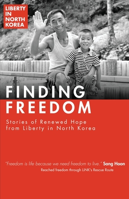 Finding Freedom: Stories of Renewed Hope in North Korea Cover Image