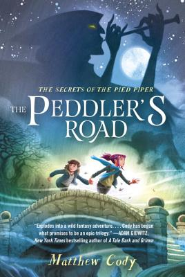 The Secrets of the Pied Piper 1: The Peddler's Road Cover Image