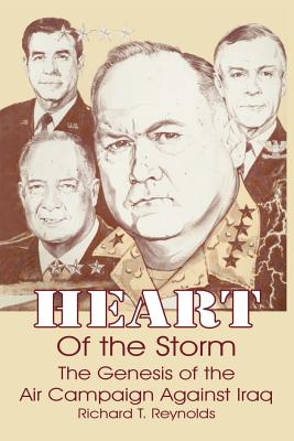 Heart of the Storm: The Genesis of the Air Campaign Against Iraq Cover Image