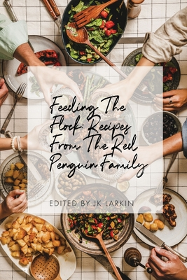 Feeding The Flock: Recipes from the Red Penguin Family Cover Image