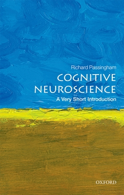 Cognitive Neuroscience: A Very Short Introduction Cover Image
