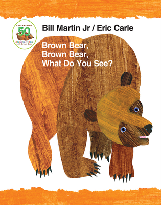Brown Bear, Brown Bear, What Do You See? 50th Anniversary Edition Padded Board Book (Brown Bear and Friends) Cover Image