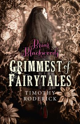 Briar Blackwood's Grimmest of Fairytales Cover