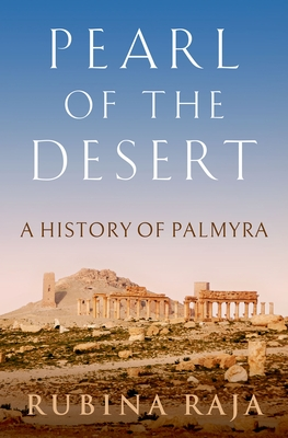 Pearl of the Desert: A History of Palmyra Cover Image
