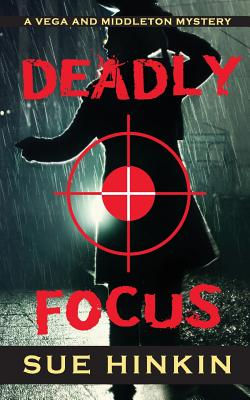 Deadly Focus (Vega & Middleton Novel #1) Cover Image