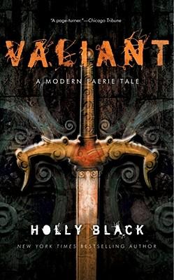 Valiant: A Modern Faerie Tale (Modern Faerie Tales) Cover Image