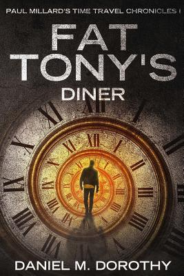 Paul Millard's Time Travel Chronicles I - Fat Tony's Diner Cover Image