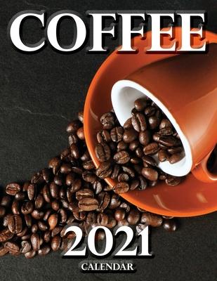 Coffee 2021 Calendar Cover Image
