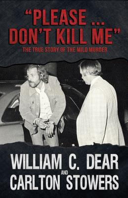 Please ... Don't Kill Me: The True Story of the Milo Murder Cover Image