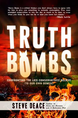 Truth Bombs: Confronting the Lies Conservatives Believe (To Our Own Demise) Cover Image