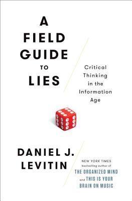 A Field Guide to Lies: Critical Thinking in the Information Age Cover Image