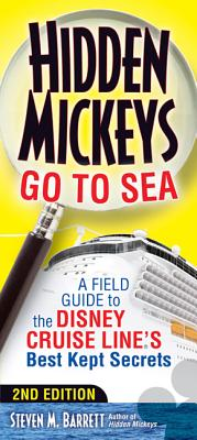 Hidden Mickeys Go to Sea: A Field Guide to the Disney Cruise Line S Best Kept Secrets Cover Image
