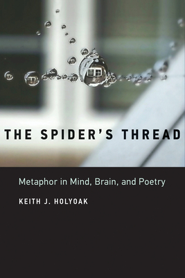 The Spider's Thread: Metaphor in Mind, Brain, and Poetry Cover Image