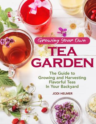 Cover for Growing Your Own Tea Garden
