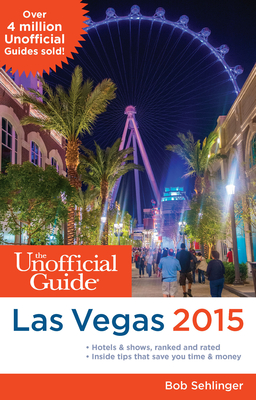 Cover for The Unofficial Guide to Las Vegas 2015