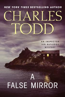 A False Mirror: An Inspector Ian Rutledge Mystery (Inspector Ian Rutledge Mysteries #9) Cover Image