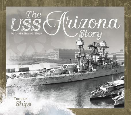 The USS Arizona Story (Famous Ships) Cover Image