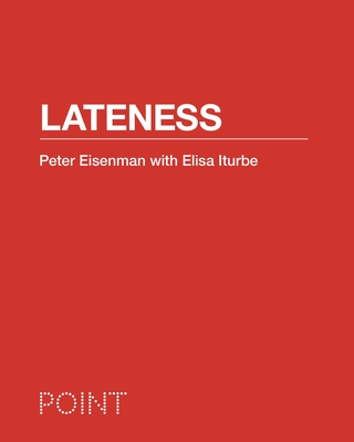 Lateness (Point: Essays on Architecture) Cover Image