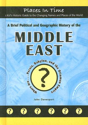 Cover for A Brief Political and Geographic History of the Middle East