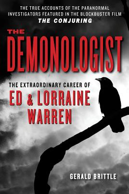 The Demonologist: The Extraordinary Career of Ed and Lorraine Warren Cover Image
