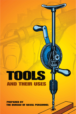 Tools and Their Uses (Dover Books for the Handyman) Cover Image