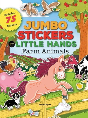Jumbo Stickers for Little Hands: Farm Animals: Includes 75 Stickers Cover Image