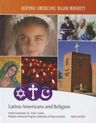 Latino Americans and Religion (Hispanic Americans: Major Minority) Cover Image