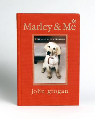 Marley & Me Illustrated Edition: Life and Love with the World's Worst Dog Cover Image
