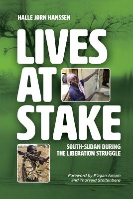 Lives at Stake: South-Sudan during the liberation struggle Cover Image