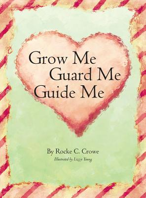 Grow Me, Guard Me, Guide Me Cover Image