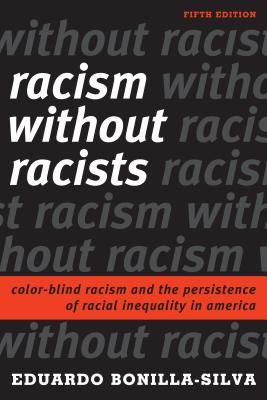 Racism without Racists: Color-Blind Racism and the Persistence of Racial Inequality in America, Fifth Edition Cover Image