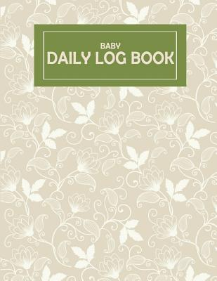Baby Daily Log Book: Baby's Eat, Sleep & Poop Journal, Log Book, Baby's Daily Log Book, Breastfeeding Journal, Baby Newborn Diapers, Childc Cover Image