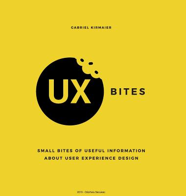 UX Bites - Small bites of information about User Experience Design: A visual presentation of the most important definitions, methods and techniques in Cover Image