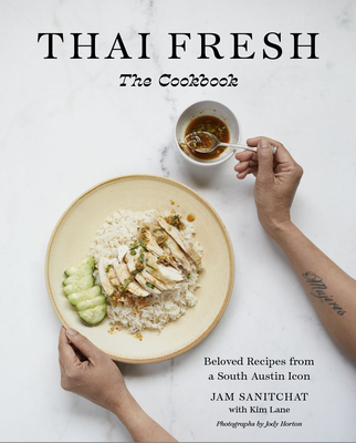 Thai Fresh: Beloved Recipes from a South Austin Icon Cover Image