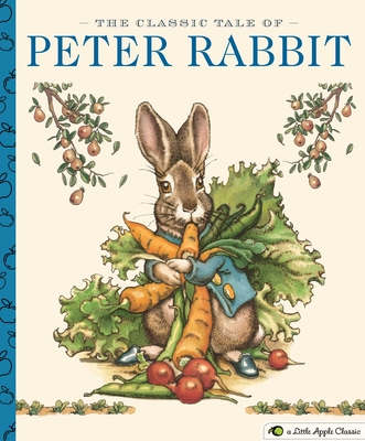 The Classic Tale of Peter Rabbit: A Little Apple Classic (Little Apple Books) Cover Image